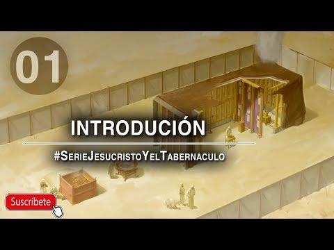 JESUCRISTO Y EL TABERNACULO / 1º INTRODUCCION