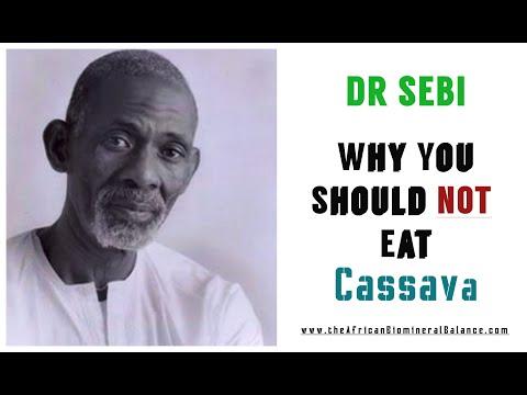DR SEBI ON WHY NO CASSAVA