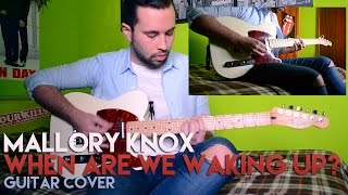 Mallory Knox - When Are We Waking Up? (Guitar Cover)