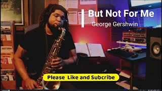 But not For Me on Tenor Saxophone