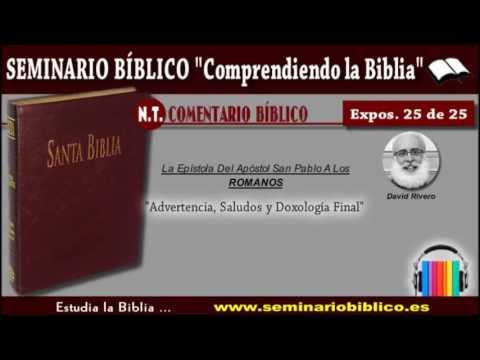 25 – Advertencia, Saludos y Doxología Final - [La Epístola a los Romanos]