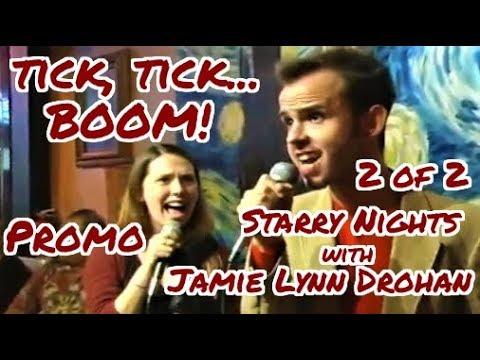 Tick, Tick...Boom! . Starry Nights with Jamie Lynn Drohan. Part 2 of 2