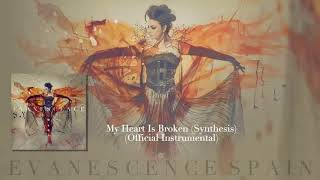 Evanescence - My Heart Is Broken (Synthesis) Official Intrumental [HD 720p]