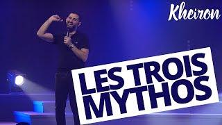 Les trois mythos - 60 minutes avec Kheiron