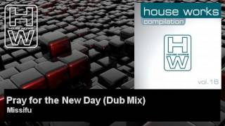 Missifu - Pray for the New Day - Dub Mix