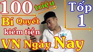 Chia Sẻ Bí Mật Kiếm 100 Triệu Với VN Ngày Nay | Kiếm Tiền Online Trên Điện Thoại