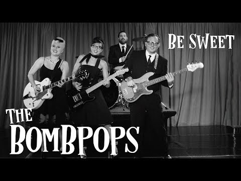 The Bombpops - Be Sweet (Official Video)
