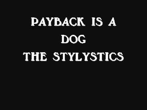 Payback Is A Dog   -   The Stylistics mp3