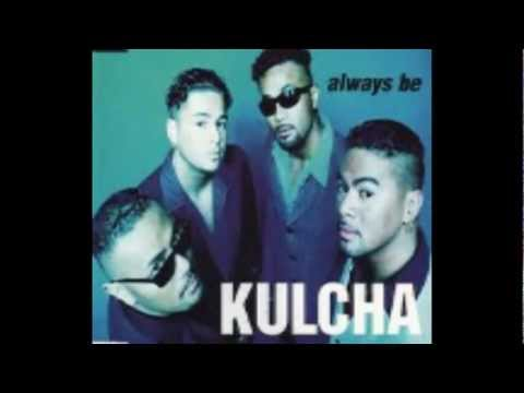 Kulcha  Always Be
