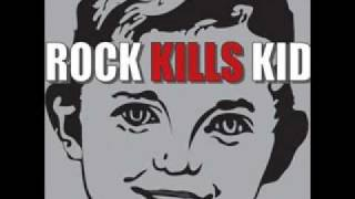 Rock Kills Kid - Be There