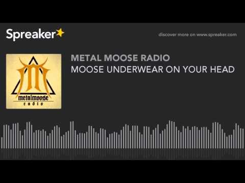 MOOSE UNDERWEAR ON YOUR HEAD (made with Spreaker)