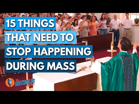 15 Things That Need To Stop Happening During Mass | The Catholic Talk Show