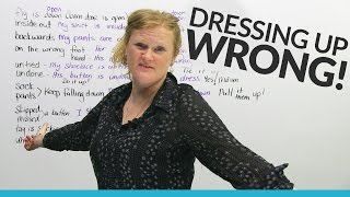 Learn English – Dressing up WRONG!