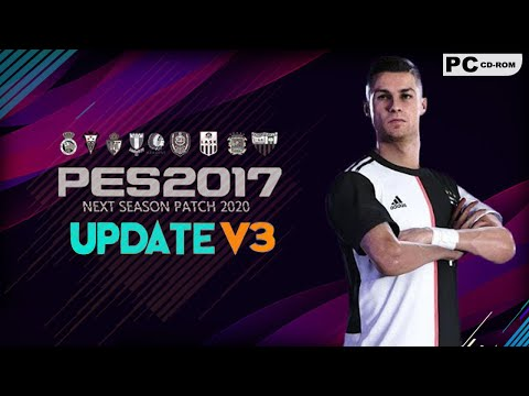 PES 2017 | NEXT SEASON PATCH 2020 V3  | UNOFFICIAL UPDATE