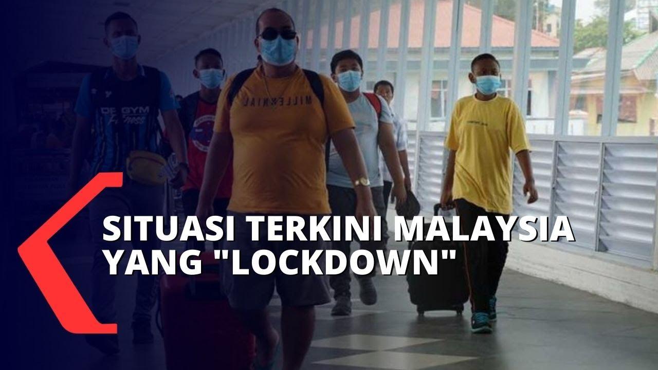 Hari Pertama Lockdown, Begini Situasi di Malaysia