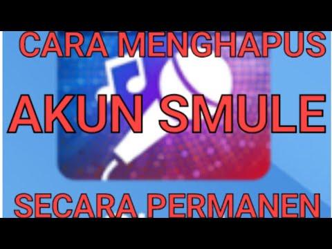 CARA JITU MENGHAPUS AKUN SMULE SECARA PERMANEN - YouTube