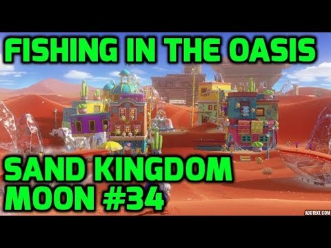 Sand Kingdom Power Moon 34 - Fishing in the Oasis - Super Mario
