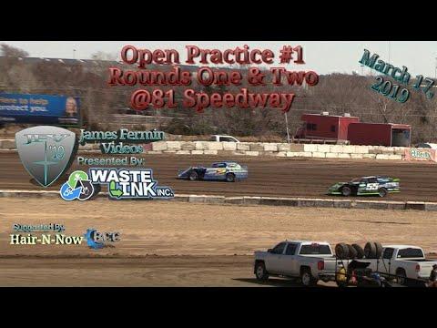 Open Practice #1, Round 1 & 2, 81 Speedway, 03/17/19
