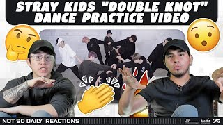 "NSD REACT | Stray Kids ""Double Knot"" Dance Practice Video"