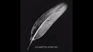 Affection - Cigarettes After Sex from Affection: https://cigsafters...