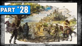 【 OCTOPATH TRAVELER 】Part 28: Travel to Goldshire