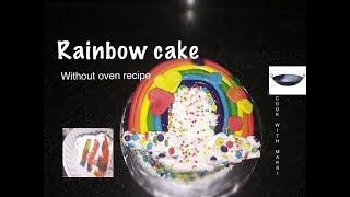 Rainbow cake: How to make rainbow cake - No egg - No oven