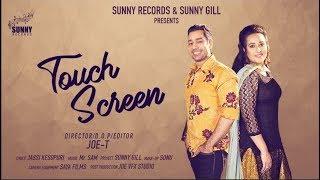 New Punjabi Song 2018 | Touch Screen | Rai Jujhar, Arsh Khan | Joe T | Full | Sunny Records