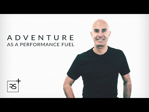 Adventure as a Performance Fuel | Robin Sharma