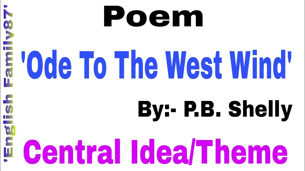 Central Idea Theme Of The Poem Ode To West Wind By English Family87 Short And Simple Youtube Poetic Device Used In