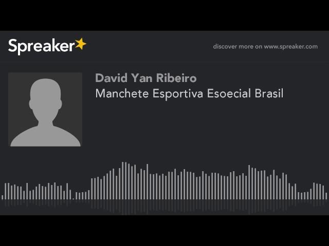 Manchete Esportiva Esoecial Brasil (made with Spreaker)