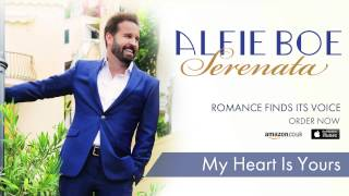 Alfie Boe - My Heart Is Yours - From the New Album 'Serenata'