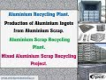 Aluminium Recycling Plant.