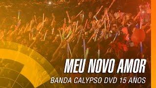 Banda Calypso - Meu novo amor (DVD 15 Anos Ao Vivo em Belém - Oficial)