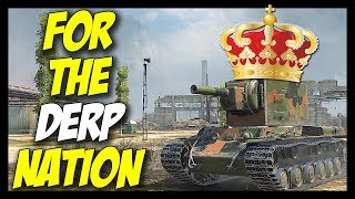 ► For The DERP Nation! - World of Tanks Gameplay