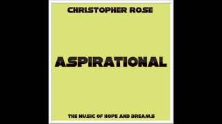Aspirational Music Prod By Christopher Rose