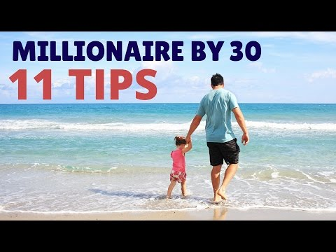 11 Tips for Becoming a Millionaire By Age 30