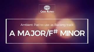 A Major/F# Minor - Ambient Pad - Odir Ruano