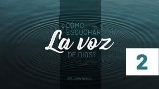 Como Escuchar la Voz de Dios 2 • Pastor John Romick
