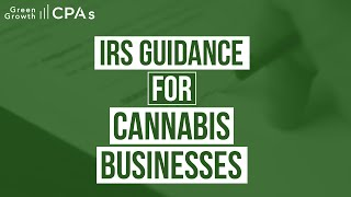 IRS Cannabis Business Tax Guidance on IRC 280E, Cannabis CoGS and IRC 471c