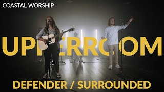 Defender/Surrounded (Fight My Battles) - UPPERROOM - Coastal Worship Cover