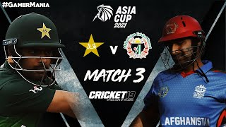 🔴ASIA CUP 2021 Match 3 : Pakistan vs Afghanistan Live Stream | Cricket 19 Gameplay