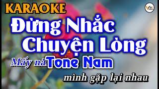 Đừng Nhắc Chuyện Lòng - KARAOKE [Tone Nam] | Beat Hay