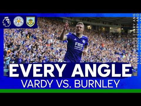 Vardy scores his second against Burnley    Every angle