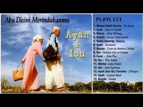 15 Lagu Tentang Ayah Dan Ibu Yang Bikin Air Mata Menetes - Lagu Sedih