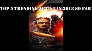 Top 5 Trending Dancehall Artist In 2018 So Far Masicka, Vybz Kartel,Mavado....