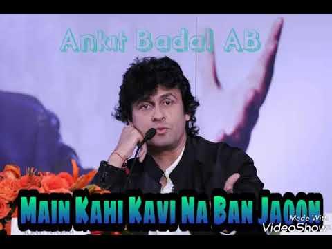 Main Kahin Kavi Na Ban Jaoon - Sonu Nigam - Rafi Ki Yaadein - Ankit Badal AB