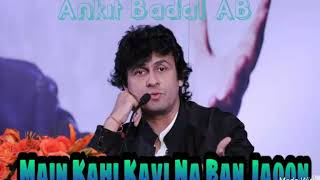 Main Kahin Kavi Na Ban Jaoon - Sonu Nigam - Phir Rafi Vol 2 - Ankit Badal AB