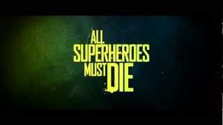 All Superheroes Must Die: OFFICIAL TRAILER