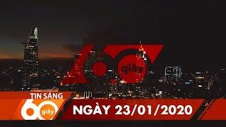 60 Giây Sáng - Ngày 23/01/2020 | HTV Tin tức