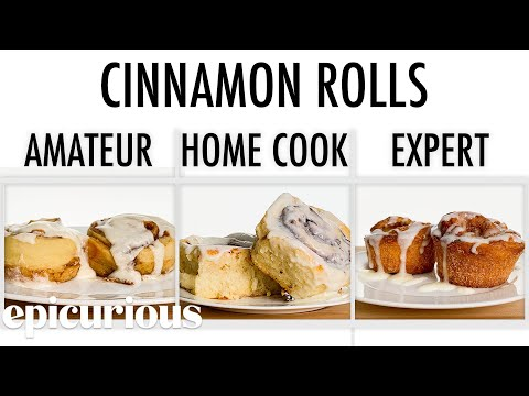 4 Levels of Cinnamon Rolls: Amateur to Food Scientist | Epicurious